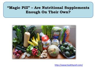 Magic Pill Are Nutritional Supplements Enough On Their Own