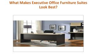 What Makes Executive Office Furniture Suites Look Best