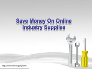 How to Save Money on Online Industry Supplies | moxiesupply