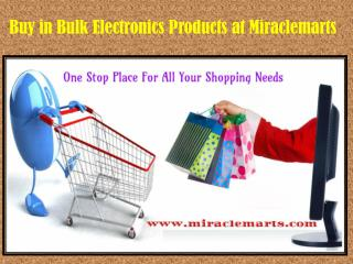Buy in Bulk Electronics Products at Miraclemarts