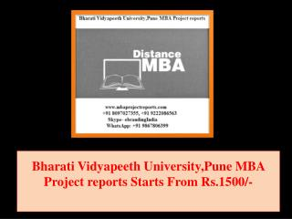 Bharati Vidyapeeth University,Pune MBA Project reports Starts From Rs.1500/-