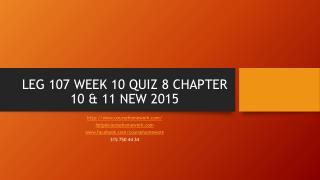 LEG 107 WEEK 10 QUIZ 8 CHAPTER 10 & 11 NEW 2015