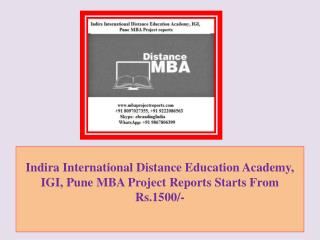 Indira International Distance Education Academy, IGI, Pune MBA Project Reports Starts From Rs.1500/-
