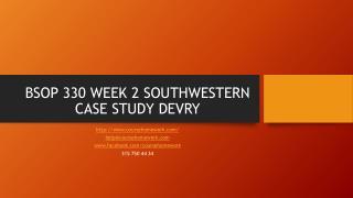 BSOP 330 WEEK 2 SOUTHWESTERN CASE STUDY DEVRY