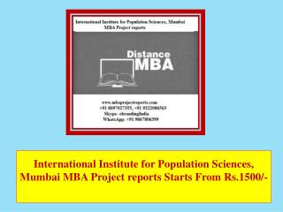 International Institute for Population Sciences, Mumbai MBA Project reports Starts From Rs.1500/-