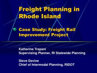 Freight Planning in Rhode Island  Case Study: Freight Rail Improvement Project