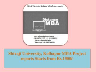 Shivaji University, Kolhapur MBA Project reports Starts from Rs.1500/-