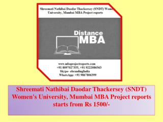 Shreemati Nathibai Daodar Thackersey (SNDT) Women's University, Mumbai MBA Project reports starts from Rs 1500/-