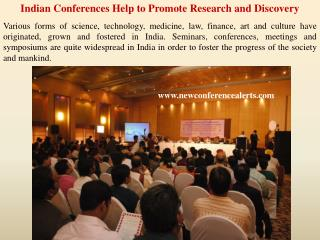 Indian Conferences Help to Promote Research and Discovery