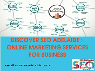 Discover Seo Adelaide : Online Marketing Services For Business