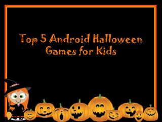 Top 5 Android Halloween Games for Kids