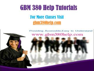 GBM 380 Help Tutorials/gbm380helpdotcom