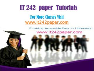 IT 242 Paper Tutorials/it242paperdotcom