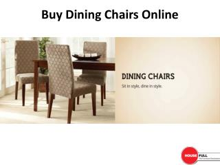 Buy Dining Chairs Online in India at Housefull.co.in