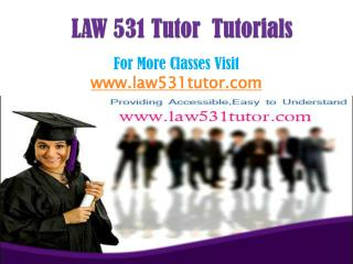 LAW 531 Tutors Tutorials/law531tutordotcom