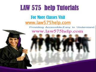 LAW 575 Help Tutorials/law575helpdotcom