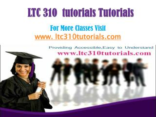LTC 310 Tutorials Tutorials/ltc310tutorialsdotcom