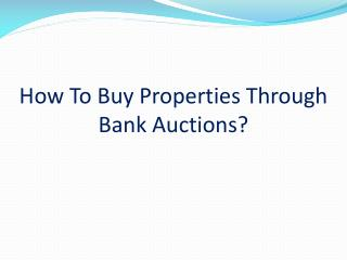How To Buy Properties Through Bank Auctions