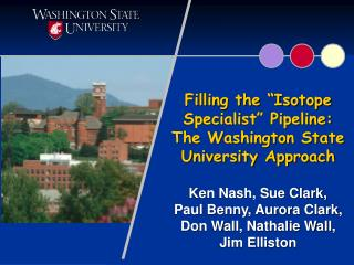 Filling the  Isotope Specialist  Pipeline: The Washington State University Approach