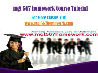 MGT 567 Homework Tutorials/mgt567homeworkdotcom