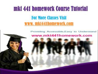 MKT 441 Homework Tutorials/mkt441homeworkdotcom