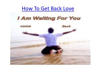 How To Get Back Love