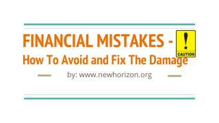 FINANCIAL MISTAKES -  How To Avoid and Fix The Damage