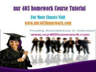 NUR 403 Homework Tutorials/nur403homeworkdotcom