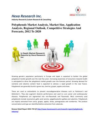 Polyphenols Market Analysis, Market Size, Application Analysis, Regional Outlook, Competitive Strategies And Forecasts,