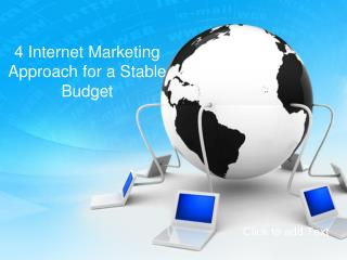 4 Internet Marketing Approach for a Stable Budget