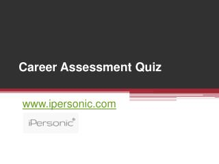 Career Assessment Quiz - www.ipersonic.com
