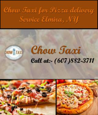 ChowTaxi for Pizza delivery  Service Elmira, NY