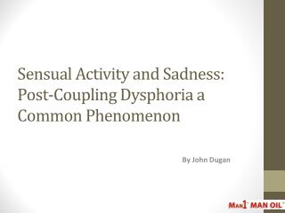 Sensual Activity and Sadness: Post-Coupling Dysphoria a Common Phenomenon