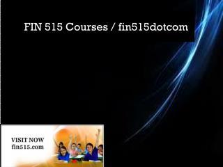 FIN 515 Courses / fin515dotcom