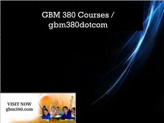 GBM 380 Courses / gbm380dotcom
