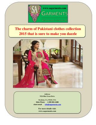 The charm of Pakistani clothes collection 2015 that is sure to make you dazzle