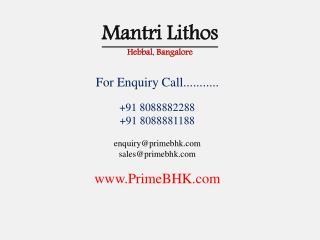 Mantri Lithos, Hebbal, Bangalore