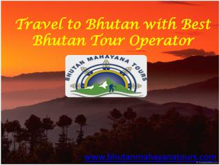 Travel to Bhutan with Best Bhutan Tour Operator