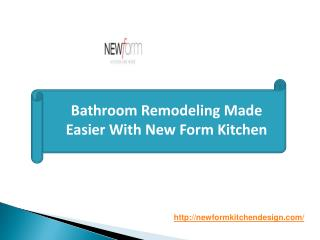 Bathroom Remodeling Made Easier With New Form Kitchen