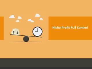Niche Profit Full Control Bonus