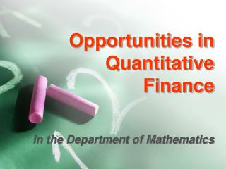 Opportunities in Quantitative Finance   in the Department of Mathematics