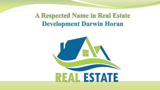 A Respected Name in Real Estate Development Darwin Horan