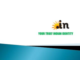 .IN Domain: YOUR TRULY INDIAN IDENTITY
