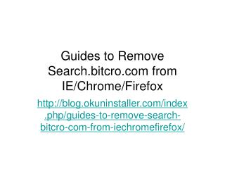 Guides to Remove Search.bitcro.com from IE/Chrome/Firefox