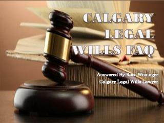 Calgary Legal Wills FAQ Answered By Russ Weninger