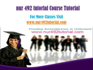 NUR 492 Tutor Tutorials/nur492tutordotcom