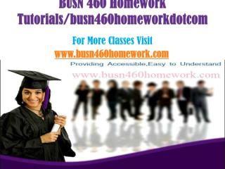 BUSN 460 Homework Tutorials/busn460homeworkdotcom