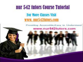 NUR 542 Tutor Tutorials/nur542tutordotcom