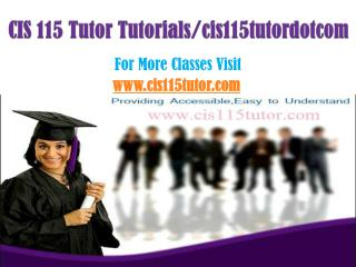 CIS 115 Tutor Tutorials/cis115tutordotcom