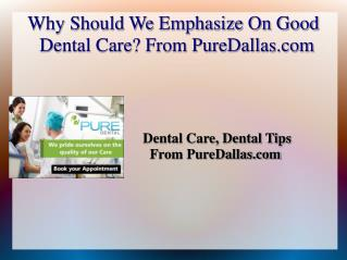 Why Should We Emphasize On Good Dental Care